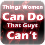 40+ Things women can do that men can't